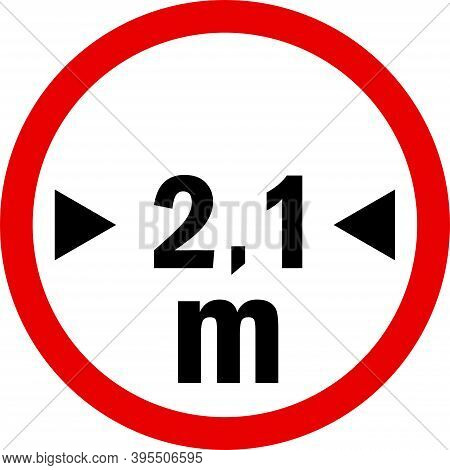 Vehicle Width Limit 2.1 Meters Exceeding Prohibited Sign. Road Safety Signs And Symbols.