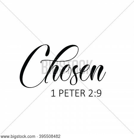 Chosen, Christian Faith,, Typography For Print Or Use As Poster, Card, Flyer Or T Shirt