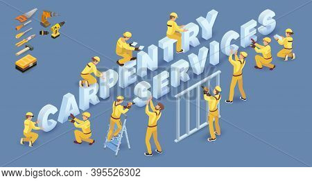 Workers Install Isometric Letters. Words Carpentry Services. Vector Illustration.