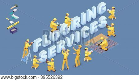 Words Flooring Services. Workers Install Isometric Letters. Vector Illustration.