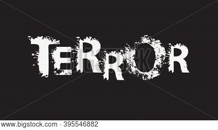 Terror Lettering With Scary Letters In The Grunge Style On The Black Background. Vector Illustration