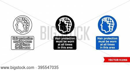 Hair Protection Must Be Worn At All Times In This Area Sign Icon Of 3 Types Color, Black And White,