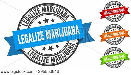 Legalize Marijuana Stamp. Round Band Sign Set. Label