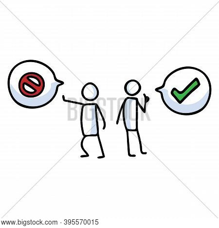 Hand Drawn Stickman Positive And Negative With Speech Bubble. Simple Outline Checkmark Tick And Stop