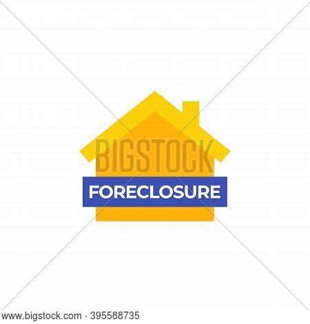 Foreclosure Icon, Flat Vector Design, Eps 10 File, Easy To Edit