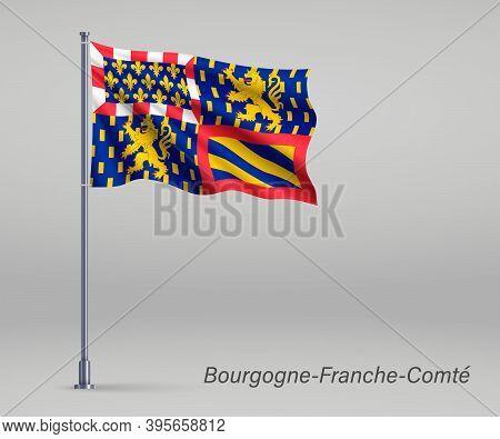 Waving Flag Of Bourgogne-franche-comte - Region Of France On Fla