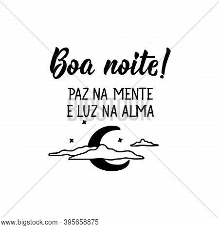 Brazilian Lettering. Translation From Portuguese - Good Night, Peace In The Mind And Light In The So