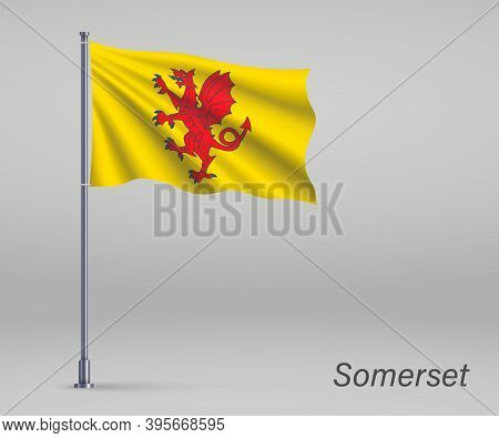 Waving Flag Of Somerset - County Of England On Flagpole. Templat