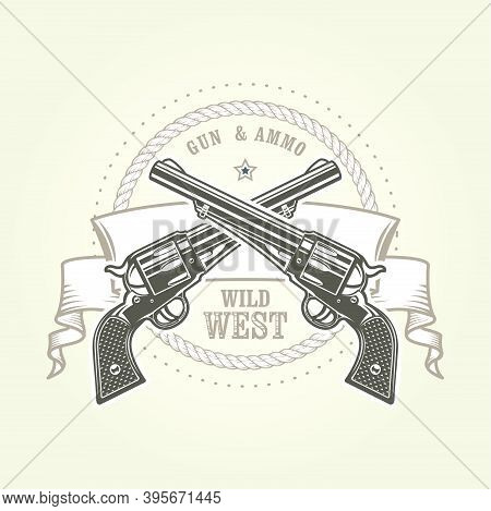 Emblem With Cowboy Revolver, Two Crossed Vintage Six Shooter, Wild West Symbol With Pistols, Handgun