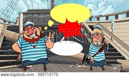 Two Cartoon Sailors Stand On The Deck Of Dilapidated Wooden Ship And Talk