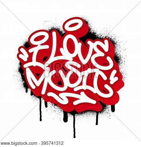 I Love Music In Graffiti Style. Vector Illustration