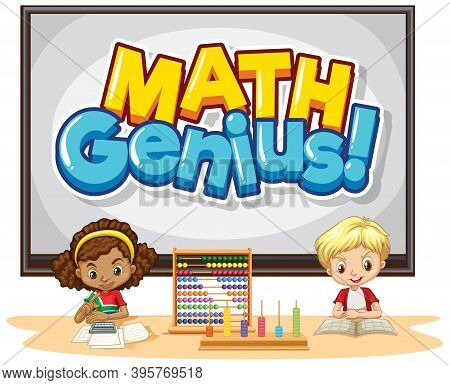 Font Design For Word Math Genius With Happy Kids In Class