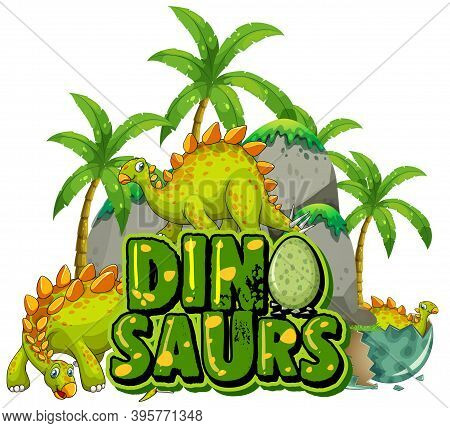 Font Design For Word Dinosaurs With Dinosaurs In The Jungle