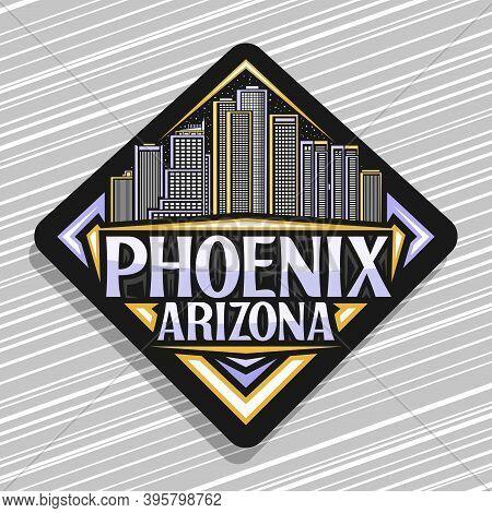 Vector Logo For Phoenix, Black Decorative Rhombus Road Sign With Illustration Of Phoenix City Scape