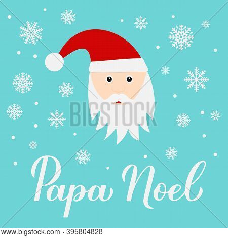 Papa Noel Calligraphy Hand Lettering With Cute Cartoon Character. Santa Claus In Spanish Typography