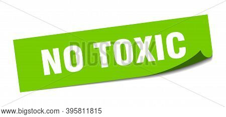 No Toxic Sticker. Square Isolated Label Sign. Peeler
