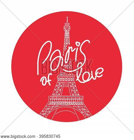 Eiffel Tower In Paris. Linear Drawing On A Red Background. Lettering, Calligraphy. Vector Line Illus