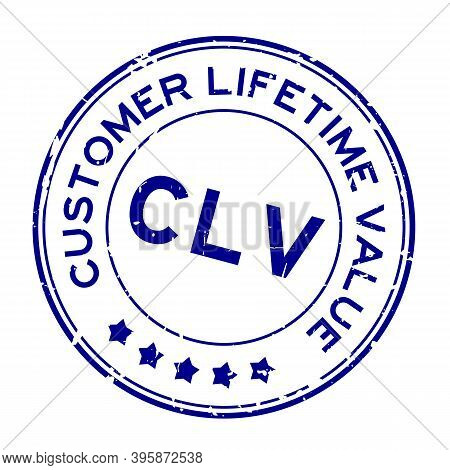 Grunge Blue Clv Customer Lifetime Value Word Round Rubber Seal Stamp On White Background