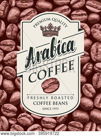 Vector Label For Freshly Roasted Coffee Beans With Crown And Inscription Arabica In Figured Frame On