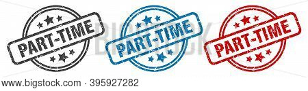 Part-time Stamp. Part-time Round Isolated Sign. Part-time Label Set