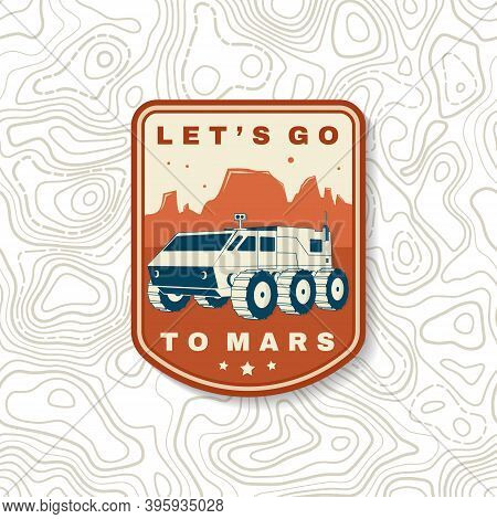Lets Go To Mars Logo, Badge, Patch. Vector Illustration. Concept For Shirt, Print, Stamp, Overlay Or