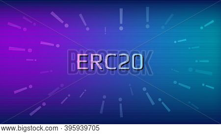 Erc20 Ethereum Request For Comments Unique Identifier Of The Ethereum Standard With Exclamation Mark