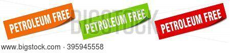 Petroleum Free Sticker. Petroleum Free Square Isolated Sign. Petroleum Free Label
