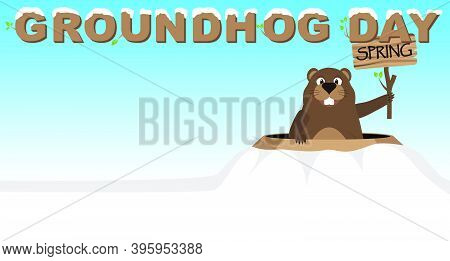 Groundhog Shows A Tablet With An Inscription Spring Peeping Out Of A Hole. Groundhog Day