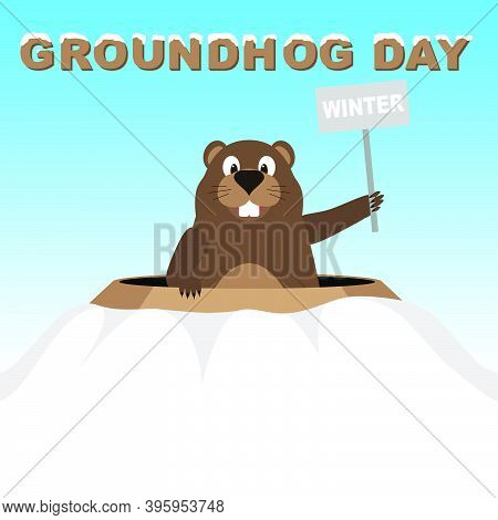 Groundhog Climbed Out Of The Hole With A Sign Winter. Caption Sheltered Snow Groundhog Day. Groundho
