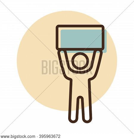 Man Standing And Holding In Raised Hands A Big Sign, Banner, Card Vector Icon. Demonstration, Manife