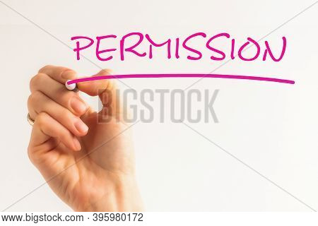 Hand Writing Inscription Permission With Marker, Concept, Stock Image
