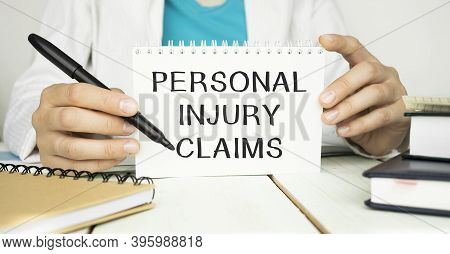Word Writing Text Personal Injury Claims. Business Concept For Being Hurt Or Injured Inside Work Env