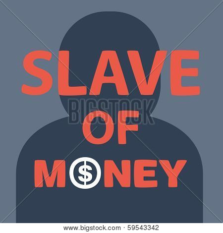 Text Slave Of Money