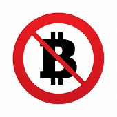 No Bitcoin sign icon. Cryptography currency symbol. P2P. Red prohibition sign. Stop symbol. Vector poster
