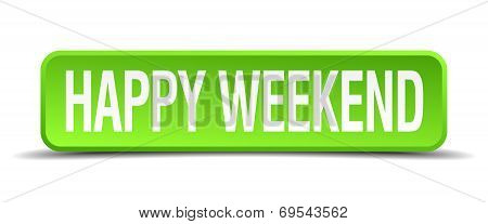 happy weekend green 3d realistic square isolated button poster
