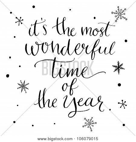 It's the most wonderful time of the year. Inspirational quote about winter. Modern calligraphy phras