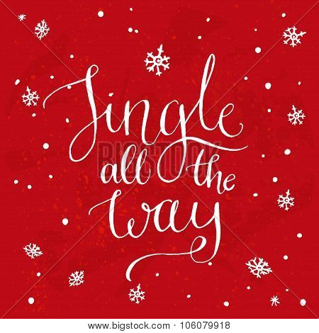 Jingle all the way. Christmas song inspirational quote, vector calligraphy for greeting cards.