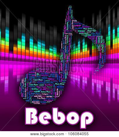 Bebop Music Means Sound Track And Audio