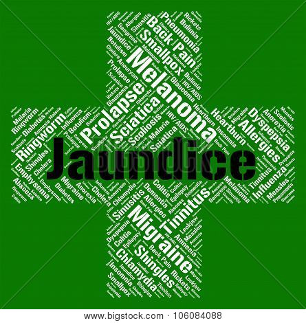 Jaundice Word Represents Ill Health And Afflictions