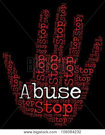 Stop Abuse Shows Warning Sign And Abusing