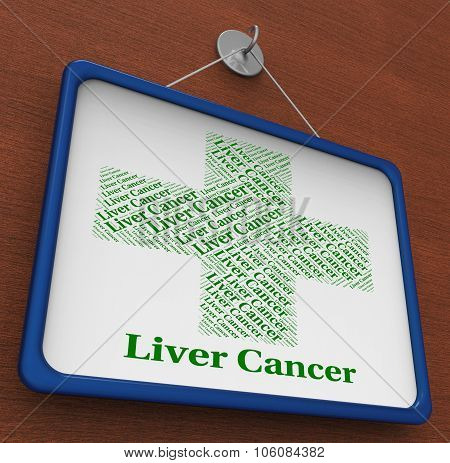 Liver Cancer Shows Poor Health And Affliction