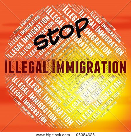 Stop Illegal Immigration Means Against The Law And Banned