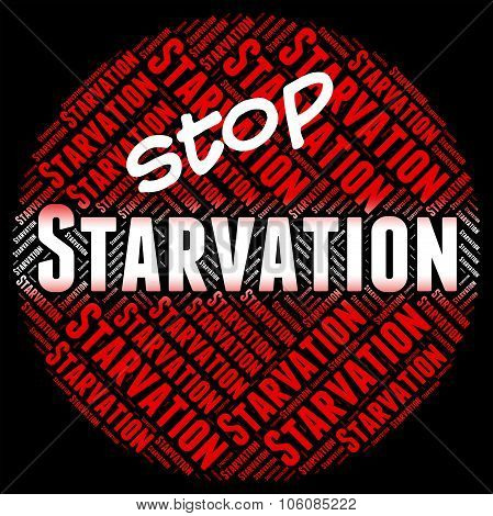 Stop Starvation Means Lack Of Food And Caution