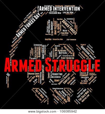 Armed Struggle Showing Wage War And Clashes poster