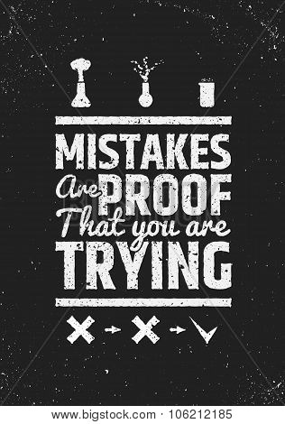Mistakes are proof that you're trying motivational inspiring quote.