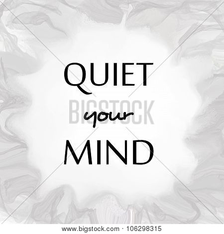 Quiet your mind message written