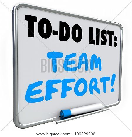 Team Effort words written on dry erase board with blue pen or marker to illustrate working together with other employees to achieve a goal