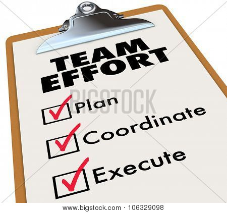 Team Effort words on a checklist on clipboard with boxes and check marks on plan, coordinate and execute
