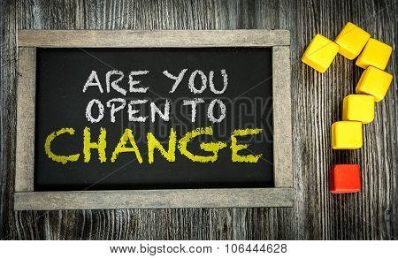 Are You Open to Change? written on chalkboard