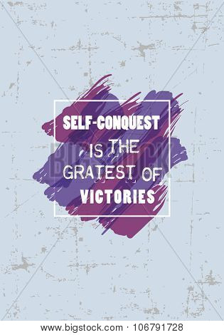 Vintage motivational quote typography. Self-conquest is the greatest of victory